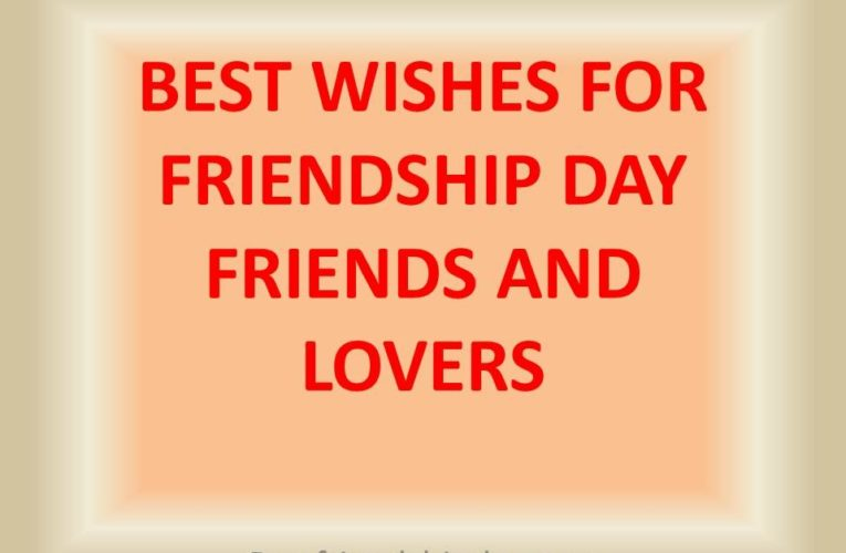 Happy Friendship Day Wishes Quotes for Best Friend